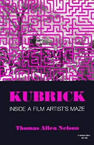 9780253202833: Kubrick, Inside a Film Artist's Maze (A Midland Book)