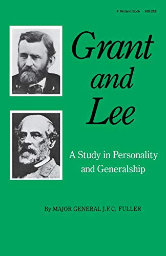 9780253202888: Grant and Lee: A Study in Personality and Generalship