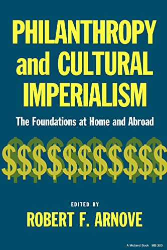 9780253203038: Philanthropy and Cultural Imperialism: The Foundations at Home and Abroad