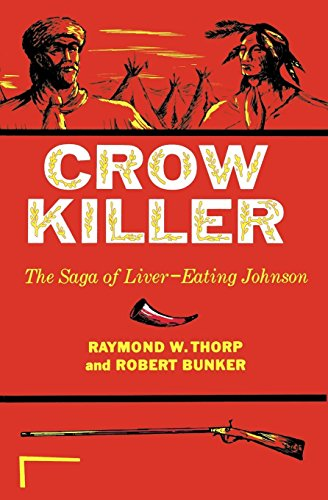 9780253203120: Crow Killer: The Saga of Liver-Eating Johnson (A Midland Book)