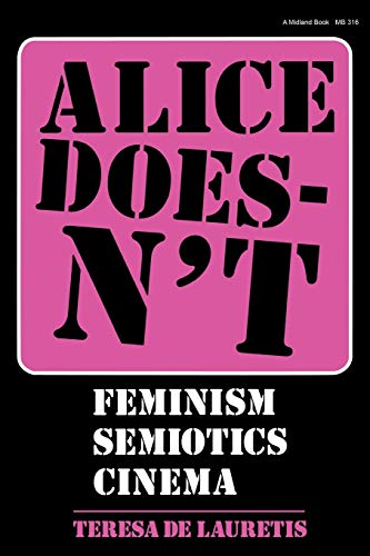 9780253203168: Alice Doesn't: Feminism, Semiotics, Cinema