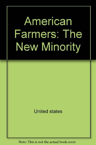 9780253203212: American Farmers: The New Minority (Minorities in Modern America: Midland Bk)