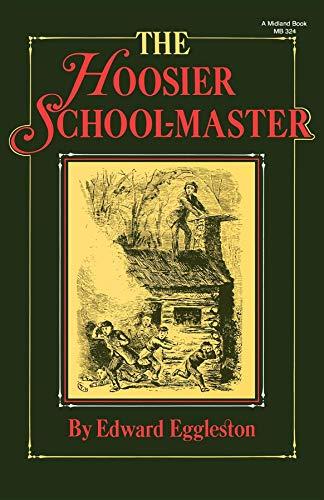 The Hoosier School-Master: A Novel (The Library: Edward Eggleston