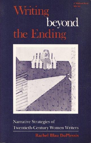Writing Beyond the Ending: Narrative Strategies of Twentieth-Century Women Writers (Everywoman.): ...