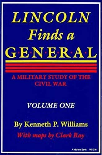 9780253203595: Lincoln Finds a General: A Military Study of the Civil War: 001