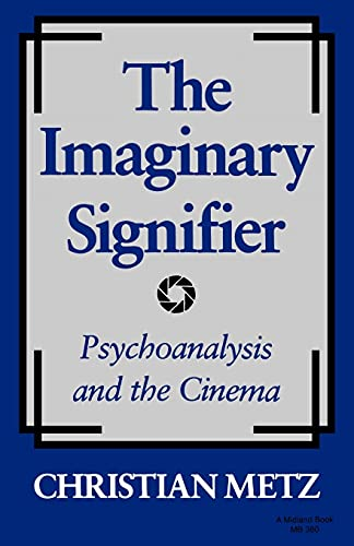 9780253203809: The Imaginary Signifier: Psychoanalysis and the Cinema