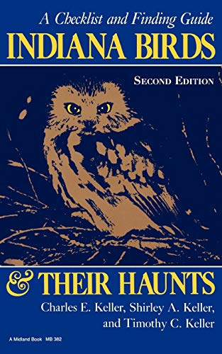 9780253203823: Indiana Birds and Their Haunts, Second Edition, second edition: A Checklist and Finding Guide (Midland Book)