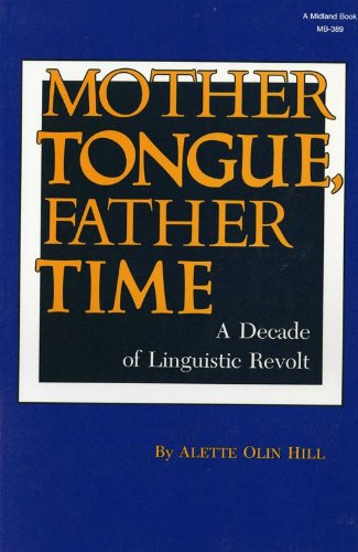 9780253203892: Mother Tongue, Father Time: A Decade of Linguistic Revolt (A Midland Book)