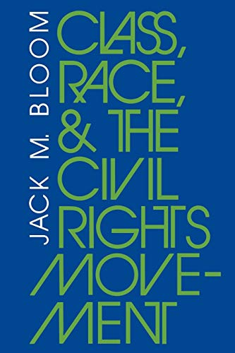 9780253204073: Class, Race, and the Civil Rights Movement: The Changing Political Economy of Southern Racism (Blacks in the Diaspora)