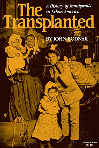 9780253204165: The Transplanted: A History of Immigrants in Urban America (Interdisciplinary Studies in History)