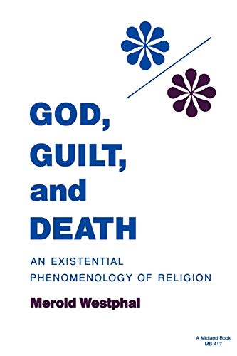 God, Guilt, and Death: an Existential Phenomenology of Religion (Studies In Phenomenology and Exi...
