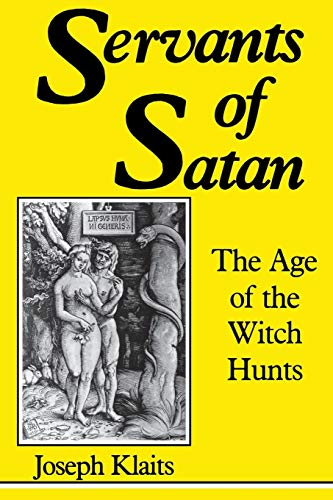 9780253204226: Servants of Satan: The Age of the Witch Hunts (Midland Book, MB 422)