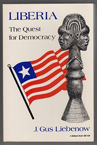 Liberia: The Quest for Democracy: Liebenow, J. Gus