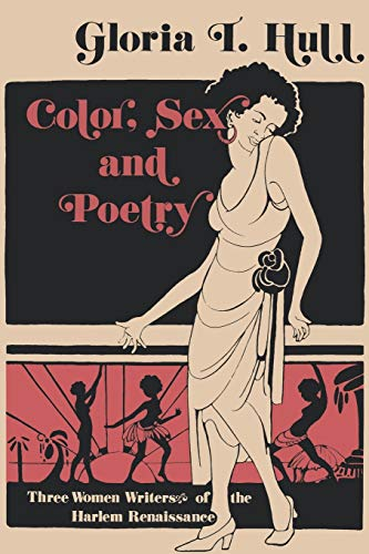 Color, Sex, and Poetry: Three Women Writers of the Harlem Renaissance (Blacks in the Diaspora) (0253204305) by Gloria T. Hull