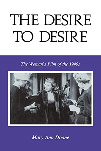 9780253204332: The Desire to Desire: The Woman's Film of the 1940s (Theories of Representation and Difference)