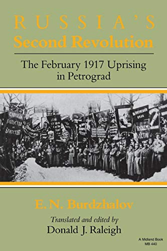 9780253204400: Russia's Second Revolution: The February 1917 Uprising in Petrograd (Theories of Contemporary Culture) (Indiana-Michigan Series in Russian and East European Studies)