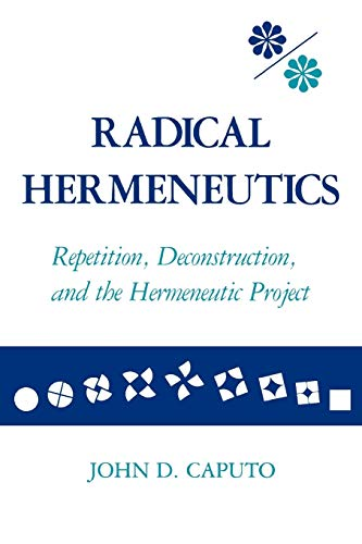 9780253204424: Radical Hermeneutics: Repetition, Deconstruction, and the Hermeneutic Project (Studies in Phenomenology and Existential Philosophy)