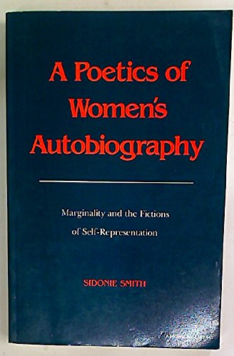 9780253204431: A Poetics of Women's Autobiography: Marginality and the Fictions of Self-Representation (A Midland Book)
