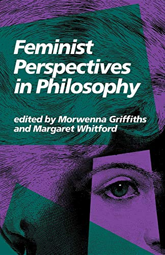Feminist Perspectives in Philosophy: Griffiths, Morwenna and