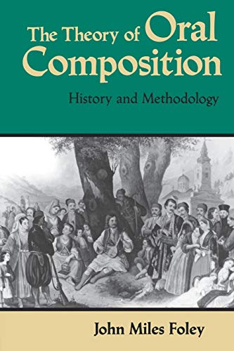 9780253204653: The Theory of Oral Composition: History and Methodology (Folkloristics)