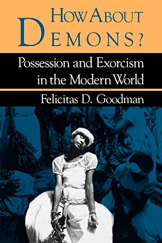 9780253204677: How about Demons?: Possession and Exorcism in the Modern World (Folklore Today)