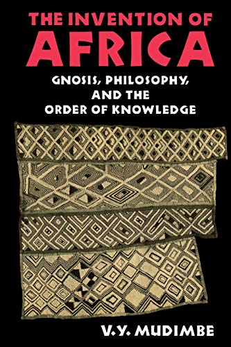 9780253204684: The Invention of Africa: Gnosis, Philosophy, and the Order of Knowledge (African Systems of Thought)