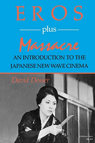 EROS PLUS MASSACRE : An Introduction to the Japanese New Wave Cinema