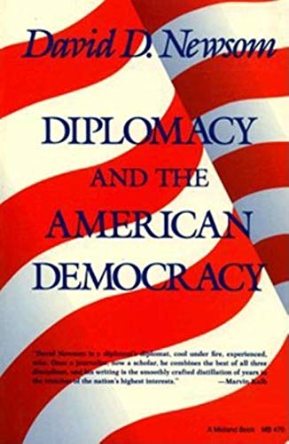 Diplomacy and the American Democracy: Newsom, David D.