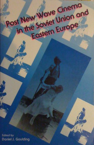 9780253204868: Post New Wave Cinema in the Soviet Union and Eastern Europe