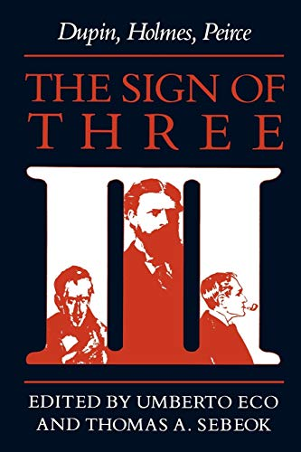 9780253204875: The Sign of Three: Dupin, Holmes, Peirce (Advances in Semiotics)