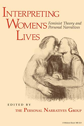 Interpreting Women's Lives: Feminist Theory and Personal Narratives