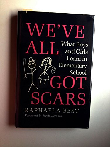 9780253205100: We'Ve All Got Scars: What Boys and Girls Learn in Elementary School