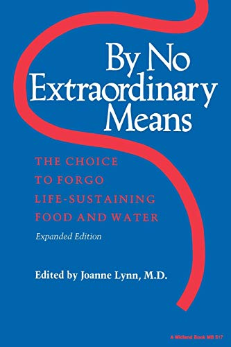 9780253205179: By No Extraordinary Means, Expanded Edition: The Choice to Forgo Life-Sustaining Food and Water (Medical Ethics)