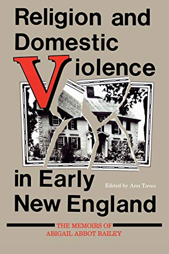 9780253205315: Religion and Domestic Violence in Early New England: The Memoirs of Abigail Abbot Bailey (Religion in North America)