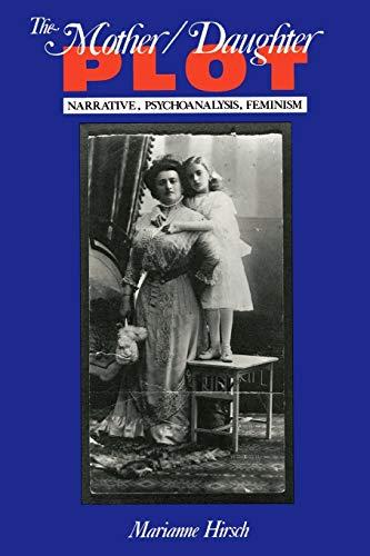 The Mother / Daughter Plot: Narrative, Psychoanalysis, Feminism (Midland Book): Hirsch, ...