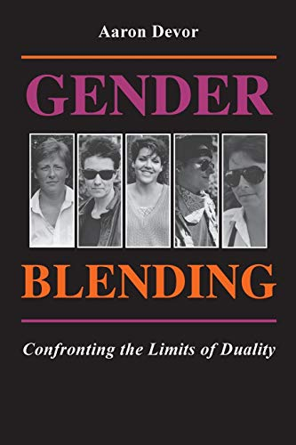 Gender Blending; Confronting the Limits of Duality: Aaron Devor