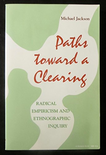 9780253205346: Paths Toward a Clearing: Radical Empiricism and Ethnographic Inquiry (African Systems of Thought)