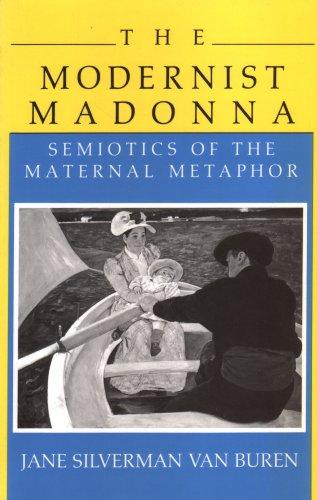 9780253205445: The Modernist Madonna: Semiotics of the Maternal Metaphor