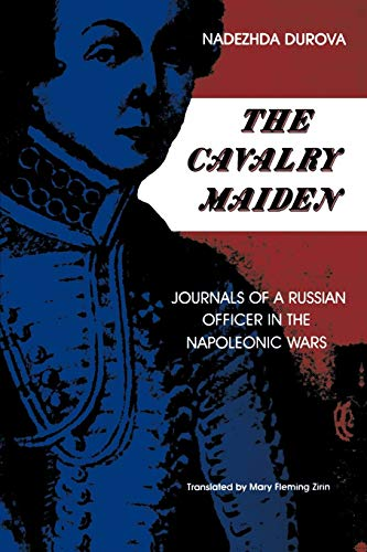 9780253205490: The Cavalry Maiden: Journals of a Russian Officer in the Napoleonic Wars (Indiana-Michigan Series in Russian and East European Studies)