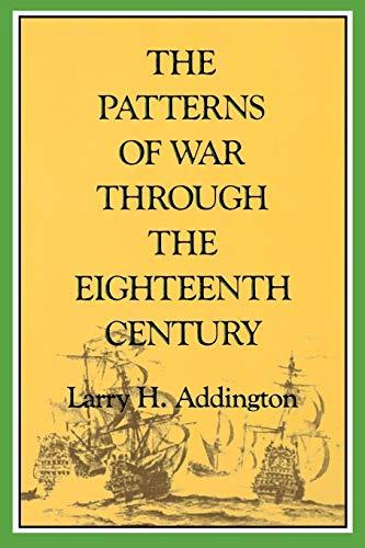 The Patterns of War Through the Eighteenth: Larry H. Addington