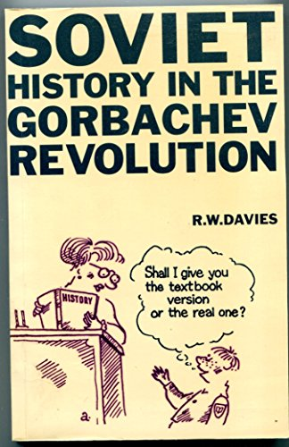 Soviet History in the Gorbachev Revolution: Robert William Davies