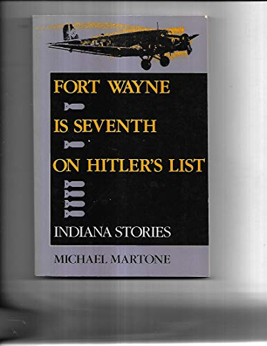 9780253205551: Fort Wayne is Seventh on Hitler's List: Indiana Stories (A Midland Book)