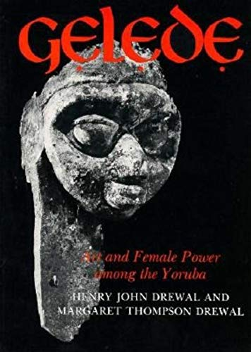 9780253205650: Gelede: Art and Female Power among the Yoruba (Traditional Arts of Africa)