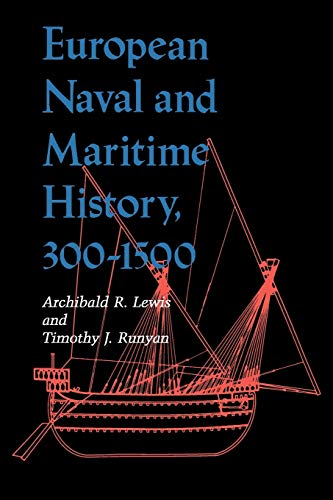 9780253205735: European Naval and Maritime History, 300-1500 (A Midland Book)