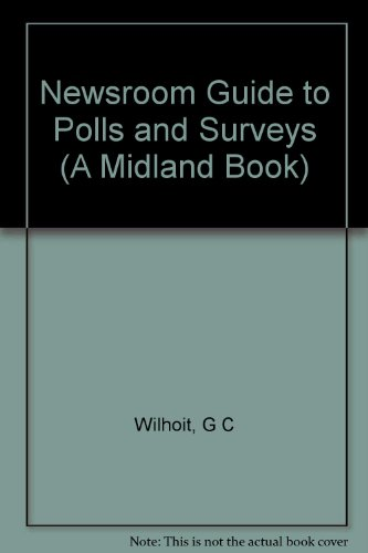 9780253205742: Newsroom Guide to Polls and Surveys (A Midland Book)