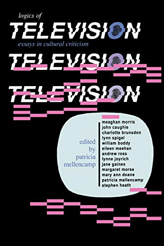 9780253205827: Logics of Television: Essays in Cultural Criticism (Theories of Contemporary Culture)