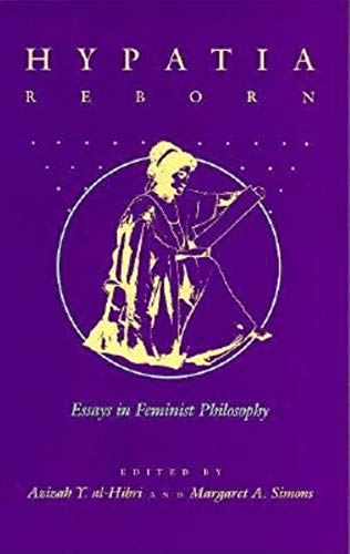 9780253205858: Hypatia Reborn: Essays in Feminist Philosophy