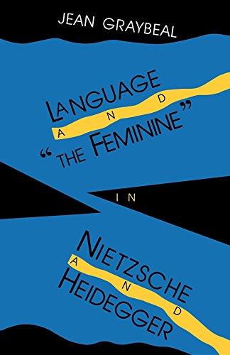"Language and ""the Feminine"" in Nietzsche and Heidegger: Graybeal, Jean"