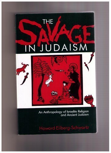 9780253205919: The Savage in Judaism: An Anthropology of Israelite Religion and Ancient Judaism (A Midland Book)
