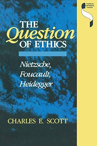 9780253205933: The Question of Ethics : Nietzsche, Foucault, Heidegger (Studies in Continental Thought)